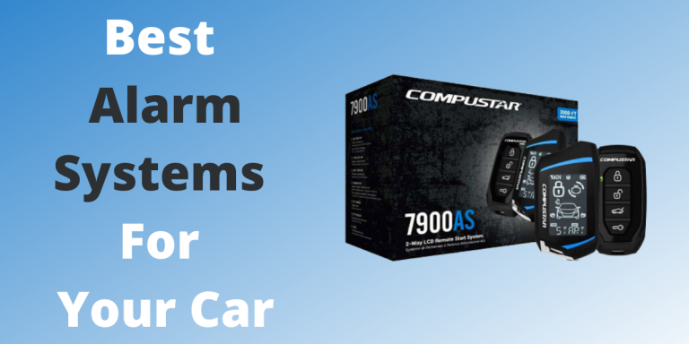 7 Best Alarm Systems For Your Car