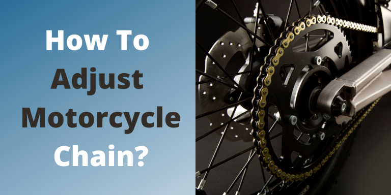 How To Adjust Motorcycle Chain?